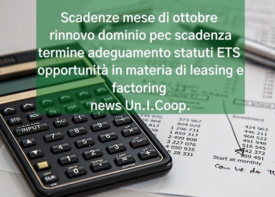 Scadenze mese di ottobre, rinnovo dominio pec, scadenza termine adeguamento statuti ETS, opportunità in materia di leasing e factoring, news Un.I.Coop.